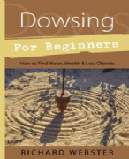 Dowsing For Beginners - Richard Webster